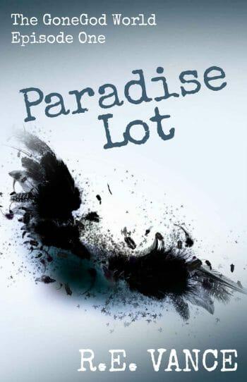 Paradise Lot: GoneGodWorld