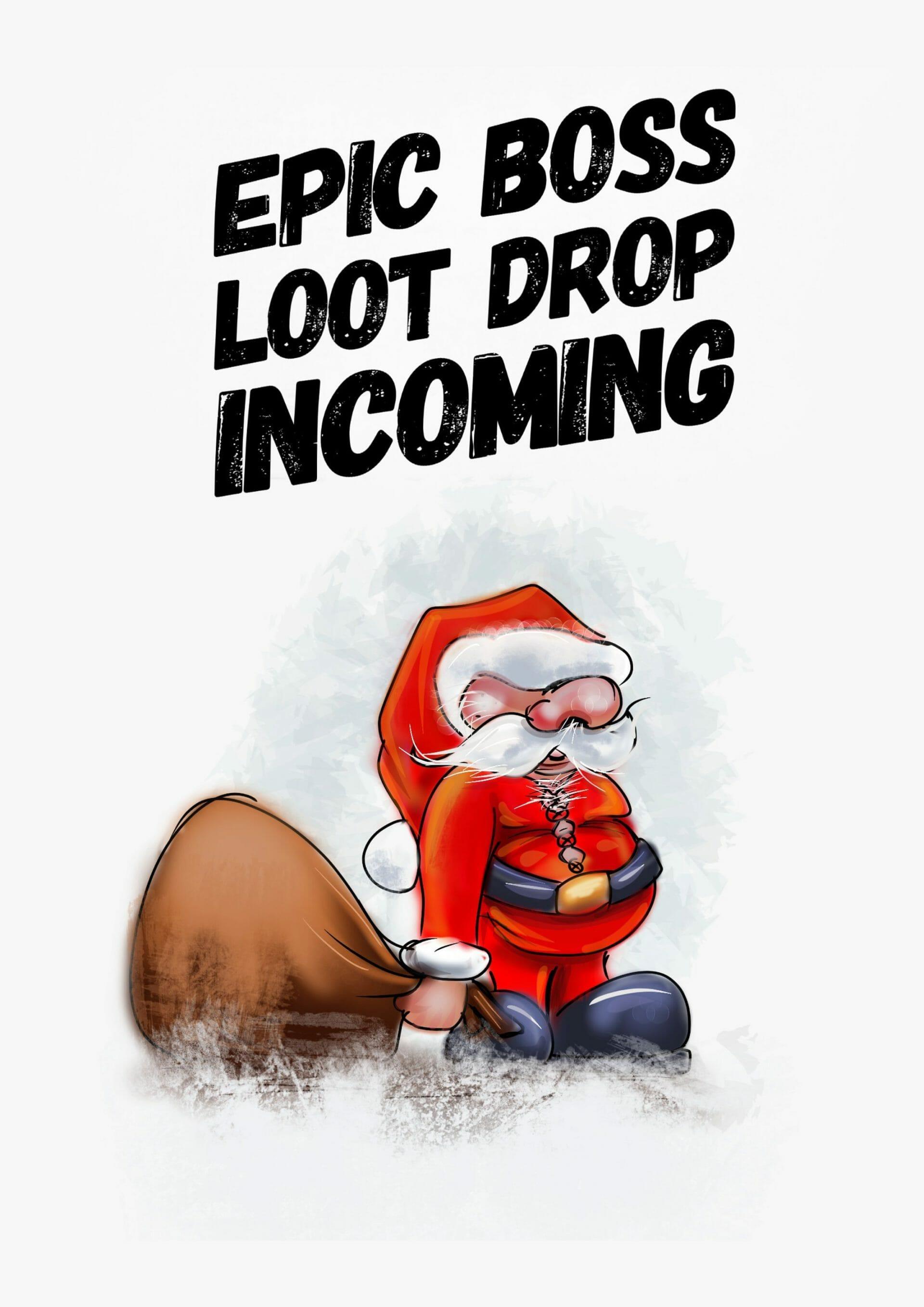 Epic Boss Loot Drop Incoming