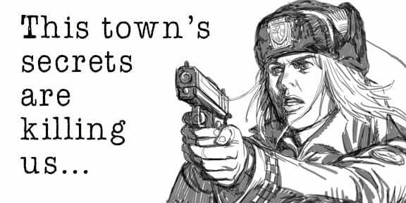 This town's secrets are killing us