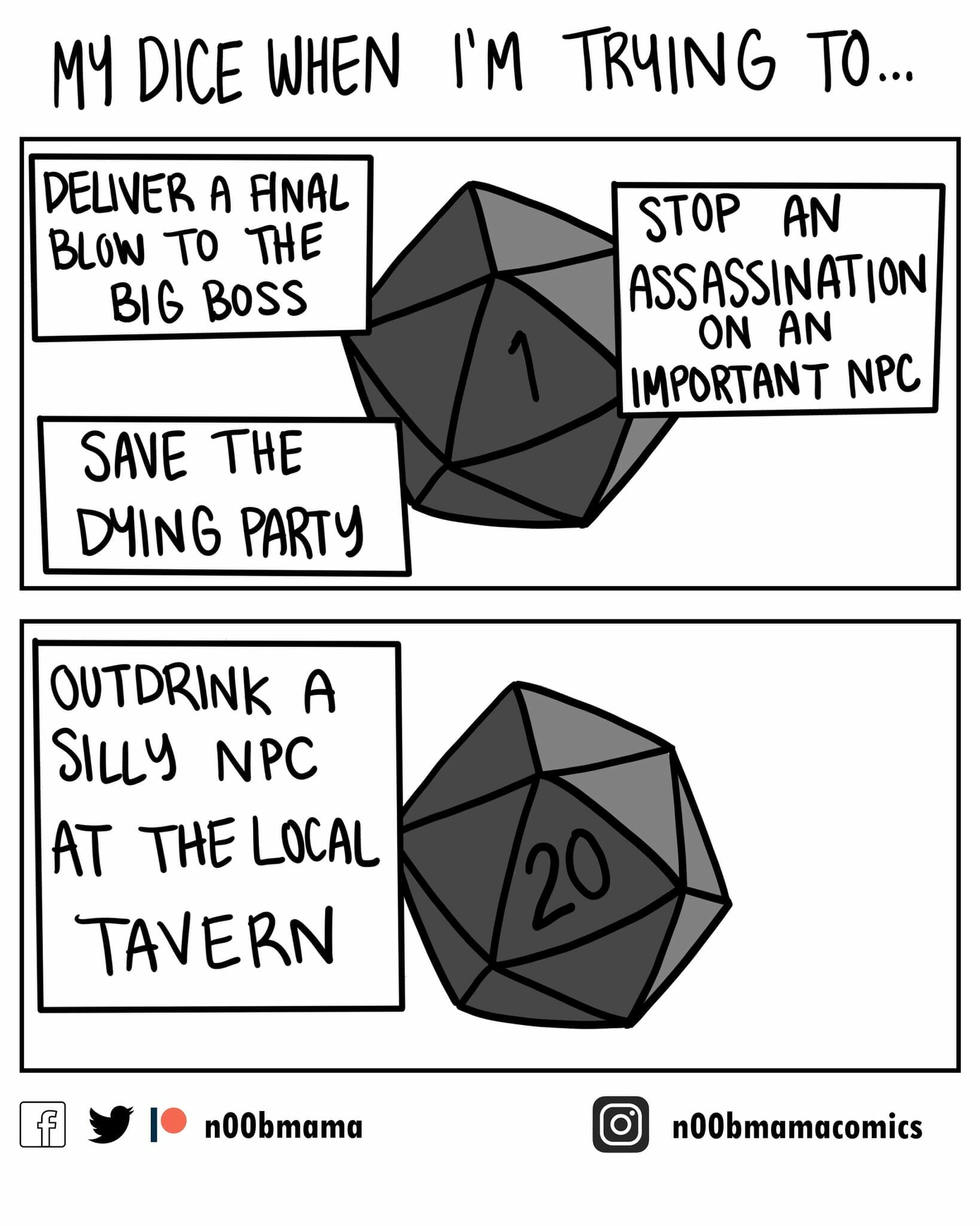 My dice when I'm trying to...