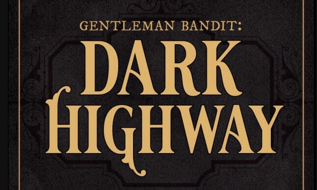 Gentleman Bandit: Dark Highway by Allison Arth