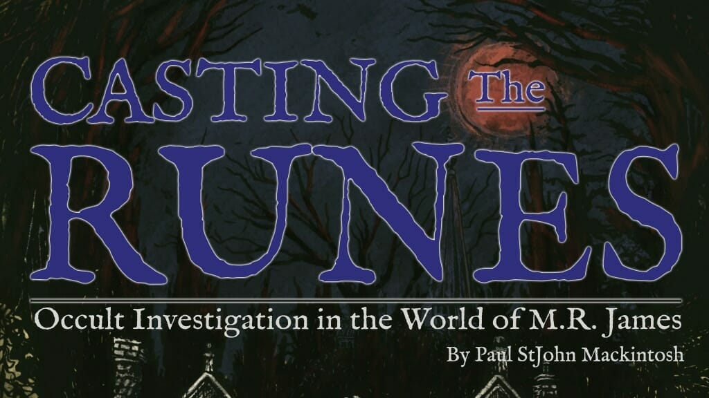 Casting The Runes Uses Gumshoe For M R James Ghost Stories