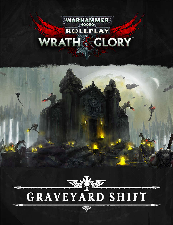 Wrath & Glory's Graveyard Shift