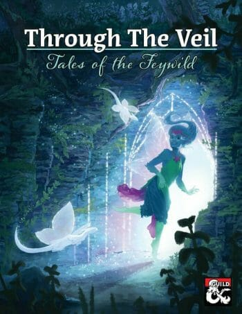 Through the Veil: Tales of the Feywild