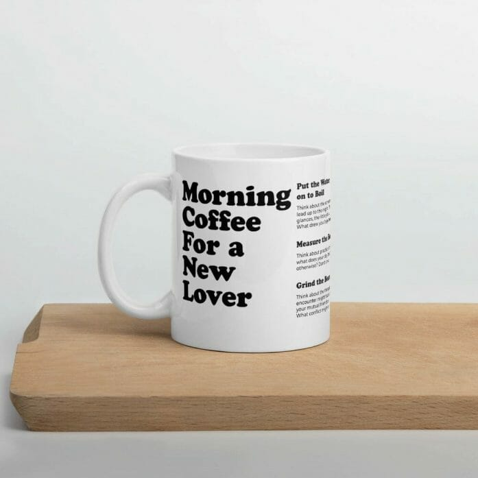 Morning Coffee For a New Lover