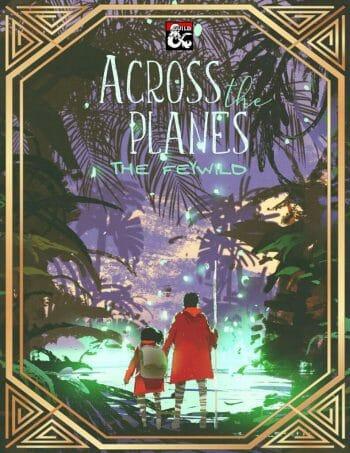 Across the Planes: The Feywild