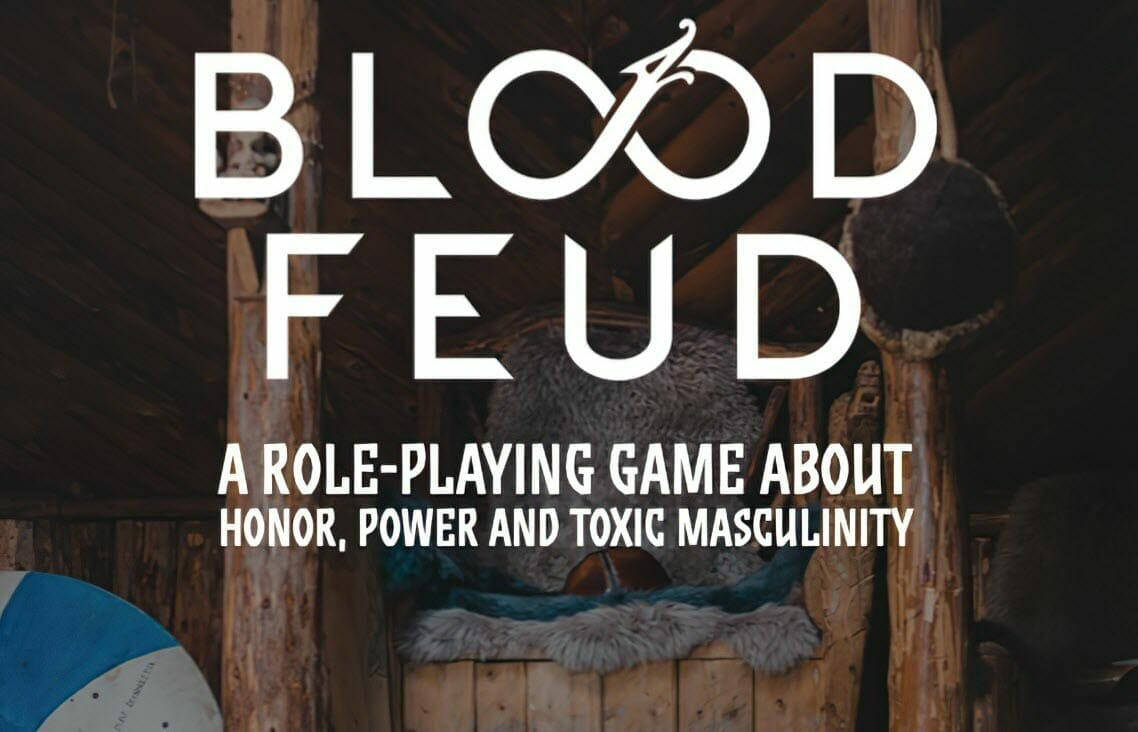 Blood Feud is an RPG about Vikings, power, honour and toxic masculinity