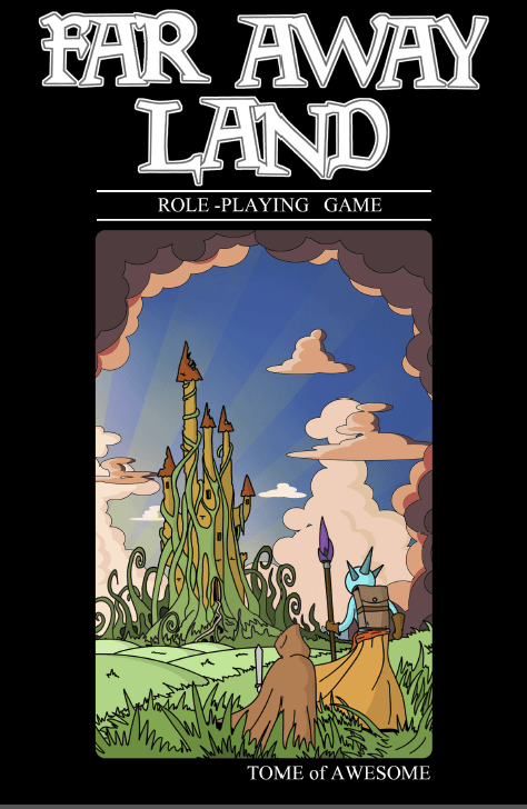 Far Away Land RPG - Tome of Awesome