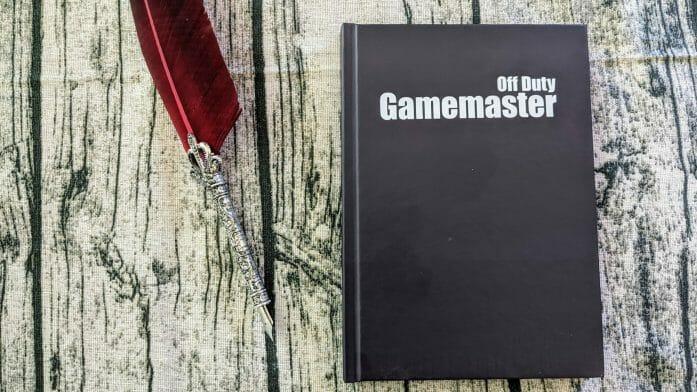 Off Duty Gamemaster journal