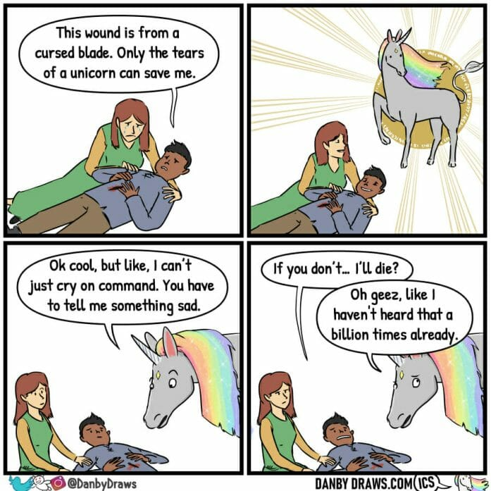 Only the tears of a unicorn can save me