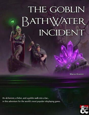 The Goblin Bathwater Incident